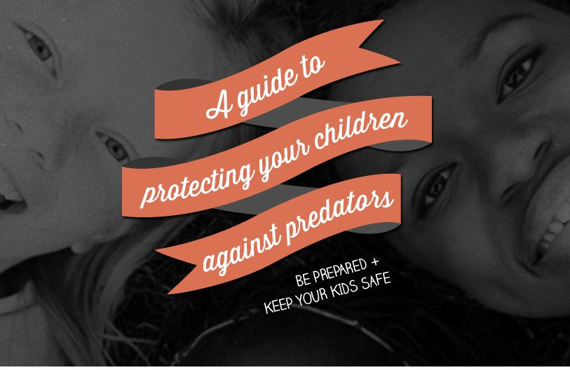 Guide to Protecting Children Against Predators