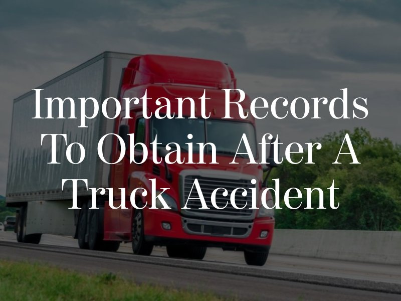 Most Important Records to Obtain After a Truck Accident